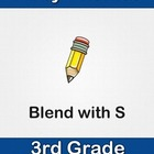 Phonics - Third Grade - Blend with S Series