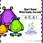 Phonics: Word Family Journals-- Short Vowel (A,E,& I)