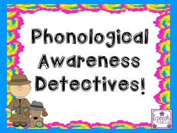 Phonological Awareness Detectives Fun!