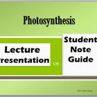 Photosynthesis Presentation & Student Note Guide