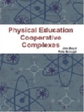 Physical Education Cooperative Complexes Book