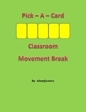 Pick - A - Card, Classroom Movement Break Activity