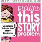 Picture This Story Problem! {Solving Subtraction Story Pro