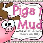 Pigs N' Mud Word Wall Headers