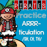 Pirates Practice ARRR-ticulation /Sh, Ch, Th/