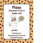 Pizza ~ Jumbo Preschool and Pre-K Unit