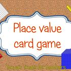 Place Value Card Game