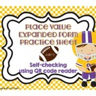 Place Value Expanded Form Practice Sheet with QR code 2.NBT.3