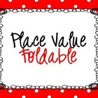 Place Value Foldable and Activity
