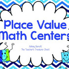 Place Value Maddness: Math Center Packet
