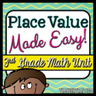 Place Value Made Easy!  A 3rd Grade 15 Day Unit