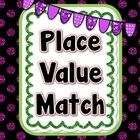 Place Value Match Game - Common Core Aligned