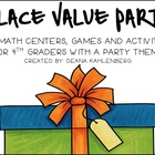 Place Value Party {12 Math Games, Centers and Activities f