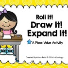 Place Value - Roll It, Draw It, Expand It! - FREEBIE