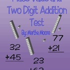 Place Value and Two Digit Addition Test (No Regrouping)