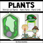 Plant Unit. Part 1 {Needs of Plants. Plant Parts. Plant Cells}