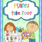PLANTS ~ TAKE ROOT!