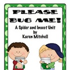 Please Bug Me! A Spider and Insect Unit by Karen Mitchell