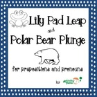 Polar Bear Plunge/Lily Pad Leap for prepositions and pronouns