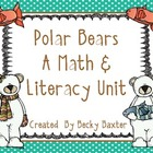 Polar Bears- A Math & Literacy Unit