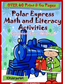 Polar Express Math and Literacy (40 Pages of CCSS Aligned Print & Go Activities)