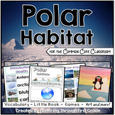 Polar Habitat for the Common Core Classroom