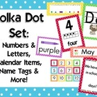 Polka Dot Classroom Set {Alphabet, Numbers, Name tags, Cal
