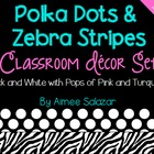 Polka Dots and Zebra Stripes {Classroom Decor Set}