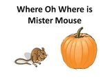 Positional Words....Where Oh Where is Mister Mouse Game