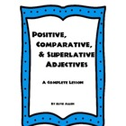 Positive, Comparative, and Superlative Adjectives: A Compl