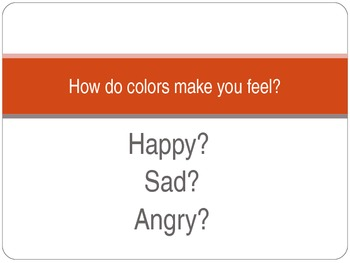 Power Point; How do colors make you feel?