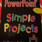 Power Point Simple Projects by Corinne Burton: Intermediate w CD