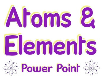 Power point: Atoms and elements