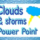 Power point: Clouds &  storms (for science and Bible class)