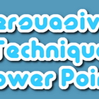 Power point: Persuasive techniques
