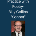 "Practice with Poetry- Billy Collins ""Sonnet"""
