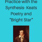 "Practice with the Synthesis- Keats Poetry and ""Bright Star"""