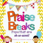 Praise Breaks {Pops That Are Oh-So-Sweet} Classroom Management