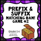 Prefix and Suffix BAM Game #2 Common prefixes & suffixes