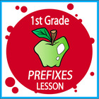 Prefixes-First Grade Common Core Lesson