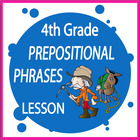 Prepositional Phrases-Fourth Grade Common Core Lesson