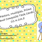 Prime, Composite, Factors Multiples Task Cards CC.4.OA.4