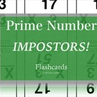 Prime Number Impostors! Flashcards