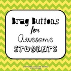 Printable Brag Buttons {For Awesome Students}