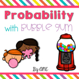 Probability with Bubblegum