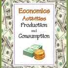Production and Consumption:  Economics Lesson