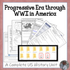 Progressive Era through WWI U.S. History COMPLETE UNIT - C
