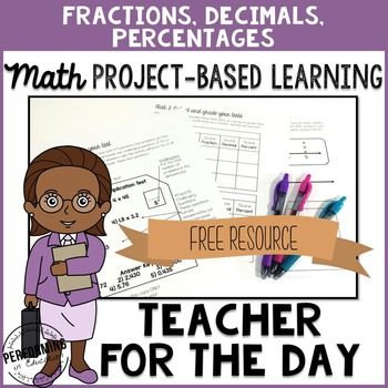 Project Based Learning: Teacher for a Day Fractions, Decimals, Percents