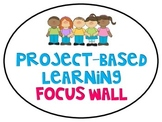 Project Based Learning Focus Wall Cards