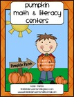 Pumpkin Math and Literacy Centers